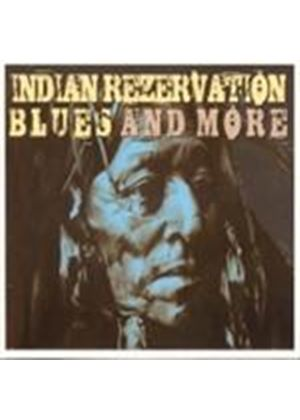 Various Artists - Indian Reservation Blues And More (Music CD)