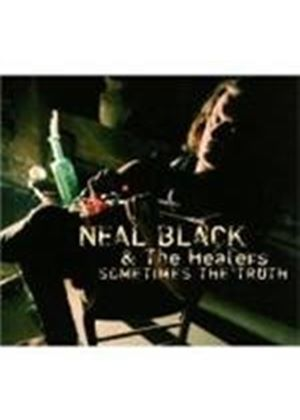 Neal Black & The Healers - Sometimes The Truth (Music CD)