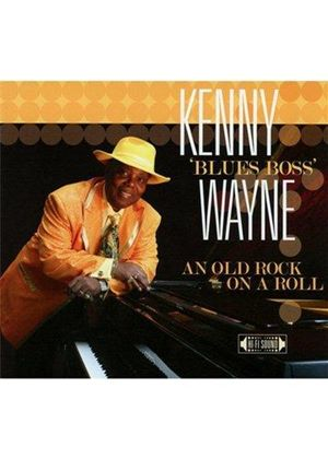 "Kenny ""Blues Boss"" Wayne - Old Rock on a Roll (Music CD)"