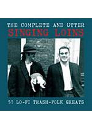 The Singing Loins - The Complete And Utter (Music CD)