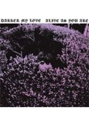 Darker My Love - Alive As You Are (Music CD)