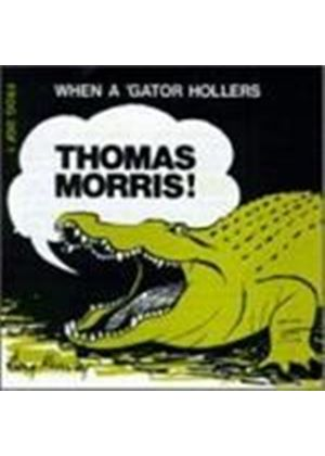 Thomas Morris - When A 'gator Hollers (Thomas Morris 1926) (Music CD)
