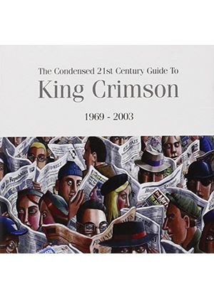 King Crimson - Condensed 21st Century Guide To King Crimson, The (1969-2003) (Music CD)