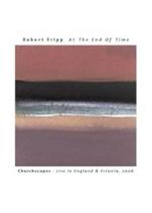 Robert Fripp - At The End of Time: Churchscapes - Live In England & Estonia, 2006 (Music CD)