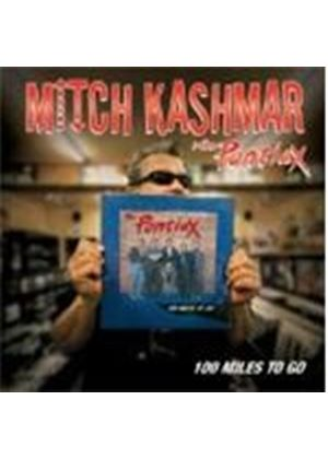 Mitch Kashmar & The Pontiax - 100 Miles To Go (Music CD)