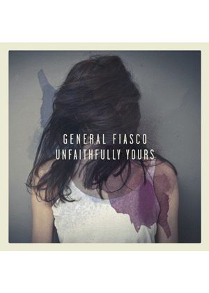 General Fiasco - Unfaithfully Yours (Music CD)
