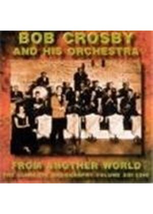 Bob Crosby Orchestra (The) - Complete Discography Vol.13, The (From Another World 1940)