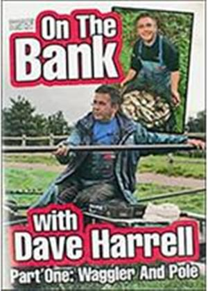 On The Bank With Dave Harrell - Part One - Waggler And Pole