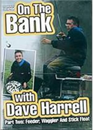 On The Bank With Dave Harrell - Part Two - Feeder  Waggler  And Stick Float
