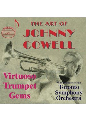 Johnny Cowell - The Art Of Johnny Cowell - Virtuoso Trumpet Gems