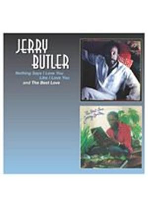 Jerry Butler - Nothing Says I Love You Like I Love You/The Best Love (Music CD)