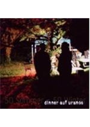 Dinner Auf Uranos - 50 Sommer 50 Winter (Music CD)