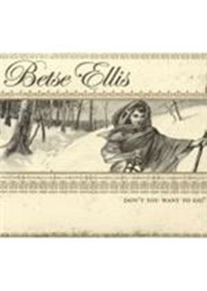Betse Ellis - You Don't Want To Go (Music CD)