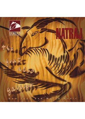 Natraj - The Goat Also Gallops - New Jazz And World Music