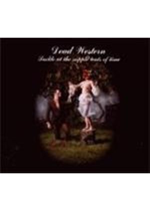 Dead Westerns - Suckle At The Apple Teats Of Time (Music CD)