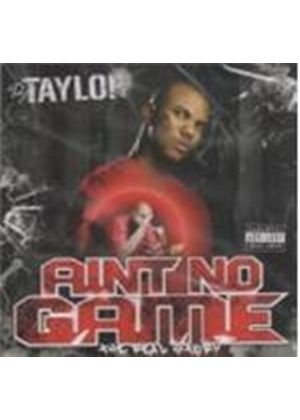 DJ Taylor Presents The Game - Ain't No Game