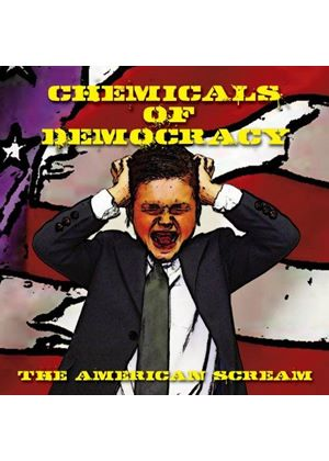 Chemicals of Democracy - The American Scream (Music CD)