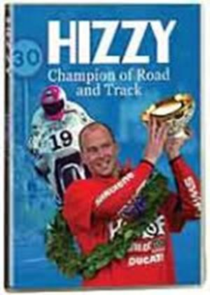 Hizzy, Champion Of Road And Track / Steve Hislop