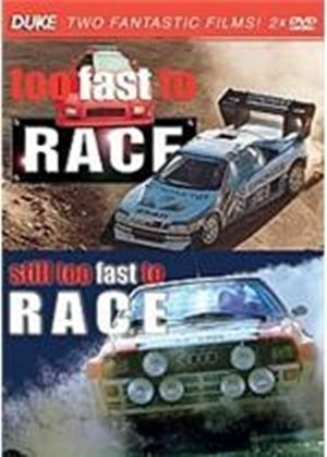 Too Fast To Race / Still Too Fast To Race