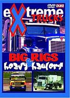 Extreme Trucks - Big Rigs And Heavy Haulers