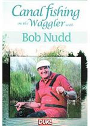 Canal Fishing - On The Waggler With Bob Nudd
