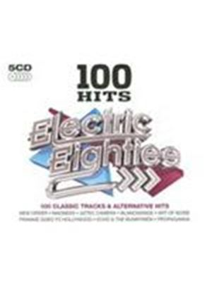 Various Artists - 100 Hits - Electric Eighties (Music CD)