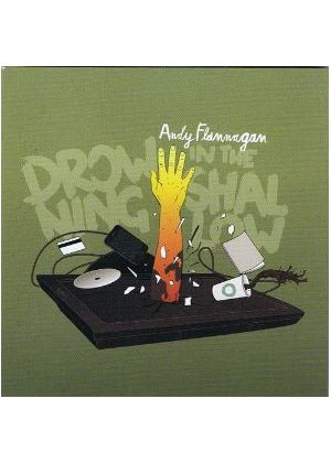 Andy Flannagan - Drowning in the Shallow (Music CD)
