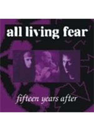 All Living Fear - Fifteen Years After
