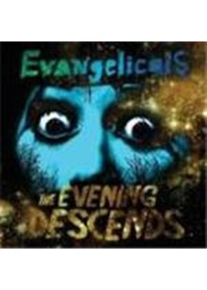 Evangelicals - The Evening Descends (Music CD)