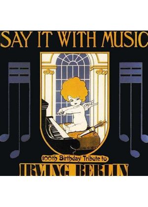 Various Artists - SAY IT WITH MUSIC IRVING BERLIN