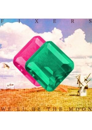 Fixers - We'll Be the Moon (Music CD)