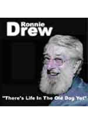 Ronnie Drew - Theres Life In The Old Dog Yet (Music CD)