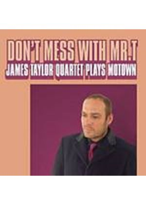 James Taylor Quartet - Dont Mess With Mr T (Music CD)