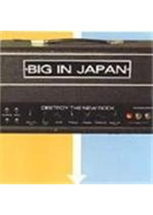Big In Japan - Destroy The (Music Cd)