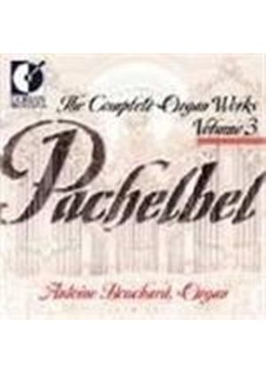 Pachelbel - The Complete Organ Works, Vol 3