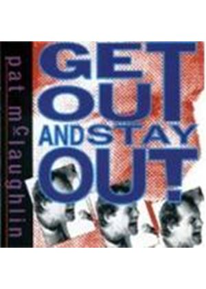 Pat McLaughlin - GET OUT AND STAY OUT