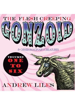 Andrew Liles - Flesh Creeping Gonzoid & Other Imaginary Creatures, Vols. 1-6 (Music CD)