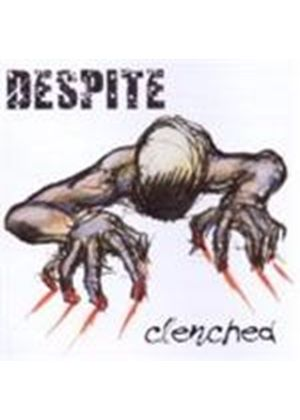 Despite - Clenched (Music CD)