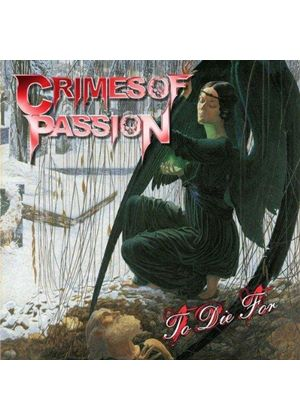 Crimes of Passion - To Die For (Music CD)
