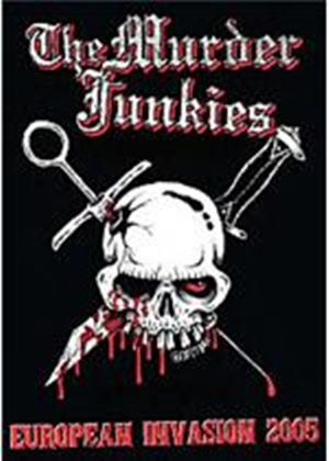 Murder Junkies - European Invasion 2005