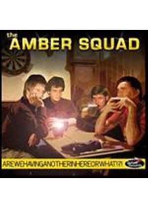 Amber Squad  The - The Amber Squad - Arewehavinganotherinhereorwhat? (Music CD)