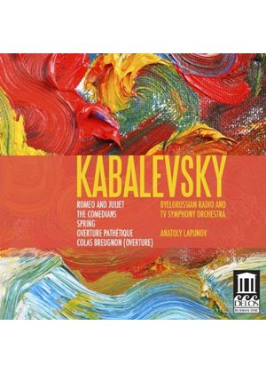 Kabalevsky: Romeo and Juliet; The Comedians; Spring; Overture Pathétique; Colas Breugnon (Overture) (Music CD)
