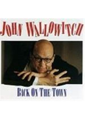 JOHN WALLOWITCH - BACK ON THE TOWN