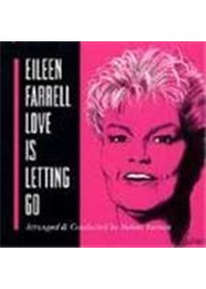 Eileen Farrell - Love Is Letting Go
