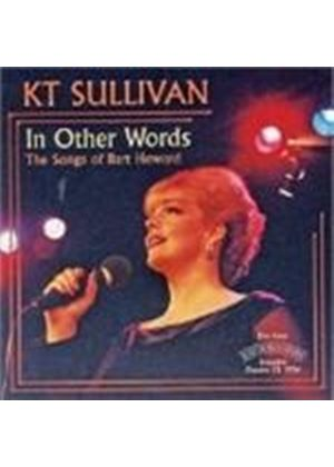 KT Sullivan - IN OTHER WORDS SONGS OF BART HOWARD