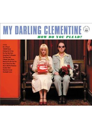 My Darling Clementine - How Do You Plead? (Music CD)