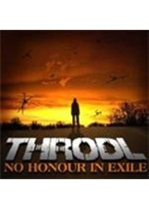 Throdl - No Honour In Exile (Music CD)