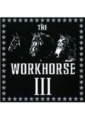 Workhorse 3 - Workhorse 3 (Music CD)
