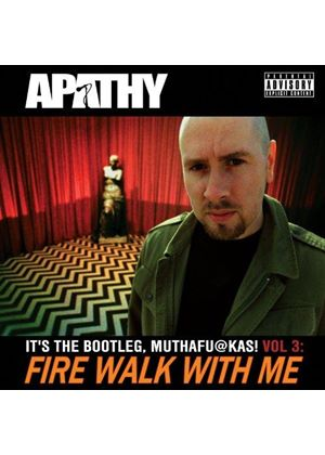 Apathy - It's The Bootleg, Muthafu@Kas! Vol 3 (Fire Walk With Me) (Music CD)