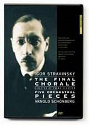 Igor Stravinksy - The Final Chorale / Arnold Schonberg - Five Orchestral Pieces